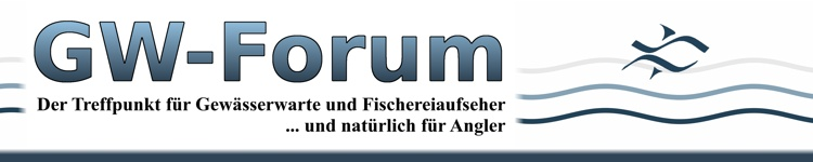 GW-Forum | Der Treffpunkt für alle, die sich für Gewässer interessieren ... - Powered by vBulletin